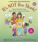 It's NOT the Stork : A Book about Girls, Boys, Babies, Bodies, Families and Friends - Robie H Harris