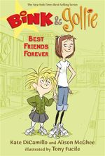 Bink and Gollie : Best Friends Forever - Kate DiCamillo