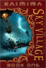 The Sky Village : Kaimira Series : Book 1 - Monk Ashland