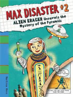 Alien Eraser Unravels the Mystery of the Pyramids - Marissa Moss