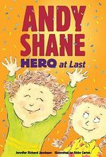 Andy Shane, Hero at Last - Jennifer Richard Jacobson