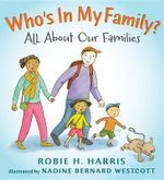 Who's in My Family? : All about Our Families - Robie H Harris