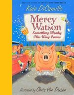 Something Wonky This Way Comes : Mercy Watson Series - Kate DiCamillo