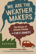 We Are the Weather Makers : The History of Climate Change - Tim Flannery