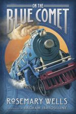 On the Blue Comet - Rosemary Wells