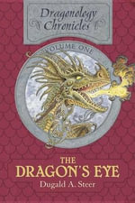 The Dragon's Eye - Dugald A Steer