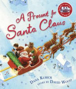 A Present for Santa Claus : A Set of Plays - Dana Kubick