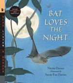 Bat Loves the Night [With Read-Along CD] - Nicola Davies