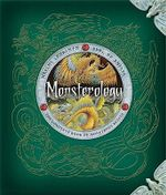 Monsterology : The Complete Book of Monstrous Beasts - Dr Ernest Drake