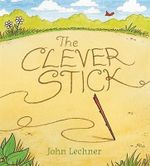 The Clever Stick - John Lechner
