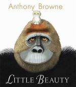 Little Beauty - Anthony Browne