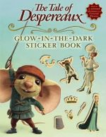 The Tale of Despereaux Glow-In-The-Dark Sticker Book : Glow-in-the-dark Sticker Book - Kate DiCamillo