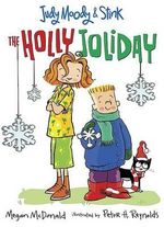 Judy Moody And Stink : The Holly Joliday : Judy Moody and Stink Series : Book 1 - Megan McDonald