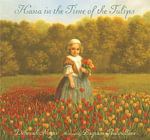 Hana in the Time of the Tulips - Deborah Noyes