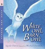 White Owl, Barn Owl : Read and Wonder  - Nicola Davies