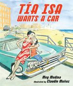 Tia Isa Wants a Car - Meg Medina