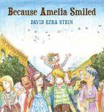 Because Amelia Smiled - David Ezra Stein