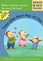 Three Little Bears Play All Day - David Martin