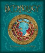 Oceanology : The True Account of the Voyage of the Nautilus - Ferdinand Zoticus Delessups