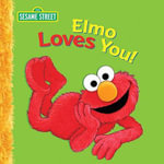 Elmo Loves You : A Poem by Elmo - Sarah Albee