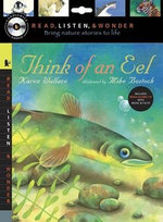 Think of an Eel with Audio, Peggable :  Read, Listen & Wonder [With CD (Audio)] - Karen Wallace