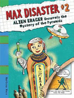 Alien Eraser Unravels the Mystery of the Pyramids : Max Disaster (Quality) - Marissa Moss