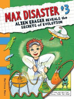 Alien Eraser Reveals the Secrets of Evolution : Max Brand's Best Western Stories - Marissa Moss