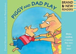 Piggy and Dad Play : Big Book : Brand New Readers - David Martin