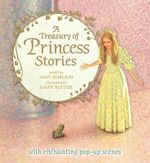 A Treasury of Princess Stories - Amy Ehrlich