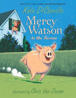 Mercy Watson to the Rescue : Mercy Watson Series - Kate DiCamillo