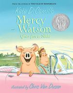 Mercy Watson Goes for a Ride : The Mercy Watson Series : Book 2 - Kate DiCamillo