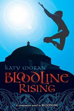 Bloodline Rising - Katy Moran