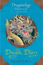 The Dragon Diary - Dugald A Steer