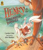 Henry & the Buccaneer Bunnies - Carolyn Crimi