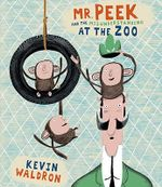 Mr. Peek and the Misunderstanding at the Zoo - Kevin Waldron