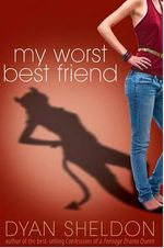 My Worst Best Friend - Dyan Sheldon
