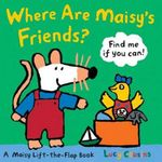 Where Are Maisy's Friends? : A Maisy Lift-the-Flap Book - Lucy Cousins