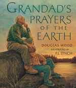 Grandad's Prayers of the Earth : Where the Law of Attraction Assembles All Cooperat... - Douglas Wood