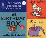 Children's Storybook Collection : Three Favourite Stories : <i>The Birthday Box</i>; <i>No No Yes Yes</i>, & <i>Big Little</i> - Leslie Patricelli