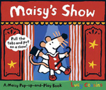 Maisy's Show : A Maisy Pull-The-Tab and Pop-Up Book - Lucy Cousins