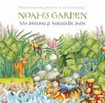Noah's Garden : When Someone You Love Is in the Hospital - Mo Johnson