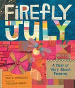 Firefly July : A Year of Very Short Poems - Paul B. Janeczko