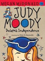 Judy Moody Declares Independence : Judy Moody Series : Book 6 - Megan McDonald