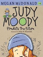 Judy Moody Predicts the Future : Judy Moody Series : Book 4 - Megan McDonald