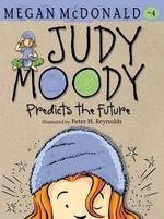 Judy Moody Predicts the Future : Judy Moody Series : Book 4 - Megan McDonald