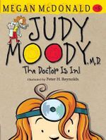 Judy Moody, M.D. : The Doctor Is In! : Judy Moody Series : Book 5 - Megan McDonald