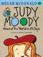 Judy Moody : Around the World in 8 1/2 Days : Judy Moody Series : Book 7 - Megan McDonald