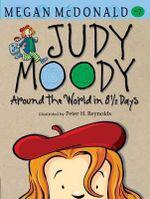 Judy Moody : Around the World in 8 1/2 Days : Judy Moody Series : Book 7 - Megan McDonald