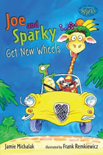 Joe and Sparky Get New Wheels - Jamie Michalak