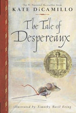 The Tale of Despereaux : Being the Story of a Mouse, a Princess, Some Soup, and a Spool of Thread - Kate DiCamillo